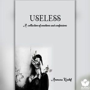 Useless by Ammara Kashif - Front