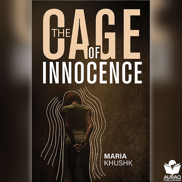 Cage of Innocence by Maria Khushk - Front