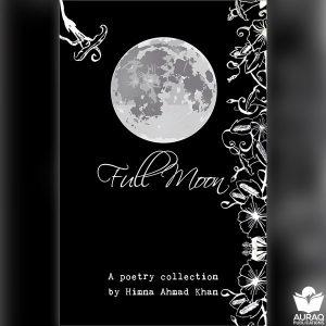 Full Moon by Himna Ahmad Khan - Front