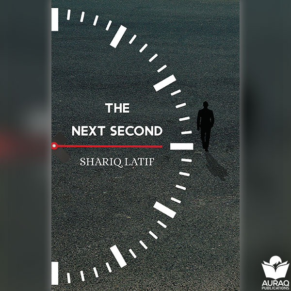 The Next Second by Shariq Latif - Front
