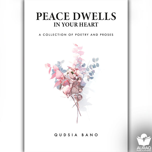 Peace Dwells In Your Heart by Qudsia Bano -Front