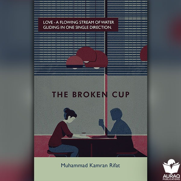 The Broken Cup by Muhammad Kamran Rifat - Front