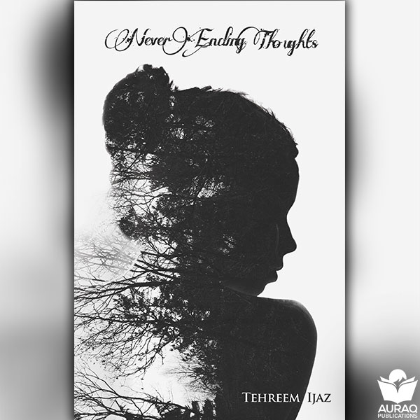 Never Ending Thoughts by Tehreem Ijaz - Front