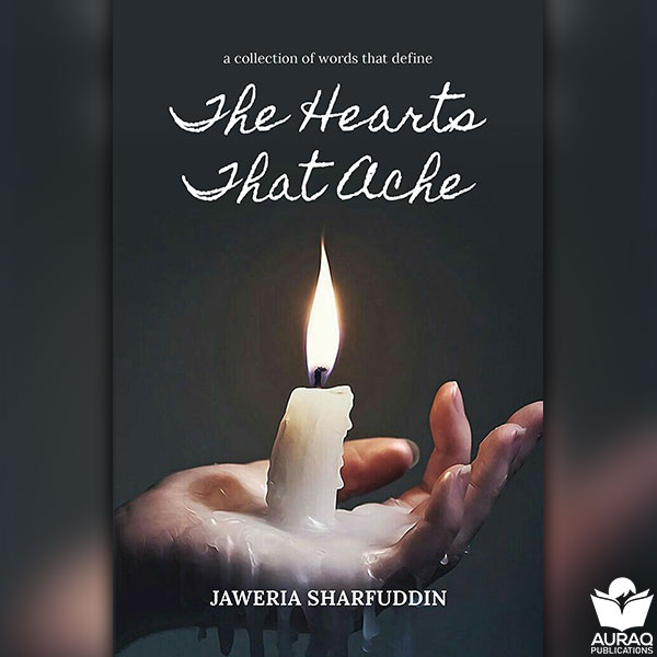 The Hearts That Ache by Jaweria Sharfuddin - Front