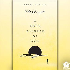 A Rare Glimpse of God Afzal Askari - Front - Auraq Publications